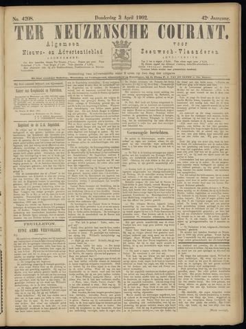 Ter Neuzensche Courant. Algemeen Nieuws- en Advertentieblad voor Zeeuwsch-Vlaanderen / Neuzensche Courant ... (idem) / (Algemeen) nieuws en advertentieblad voor Zeeuwsch-Vlaanderen 1902-04-03