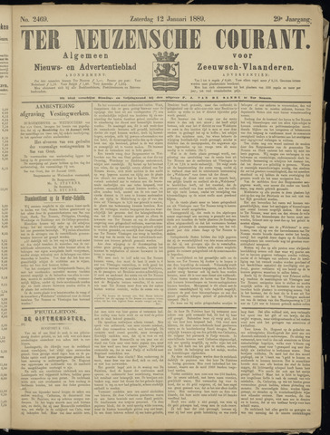 Ter Neuzensche Courant. Algemeen Nieuws- en Advertentieblad voor Zeeuwsch-Vlaanderen / Neuzensche Courant ... (idem) / (Algemeen) nieuws en advertentieblad voor Zeeuwsch-Vlaanderen 1889-01-12