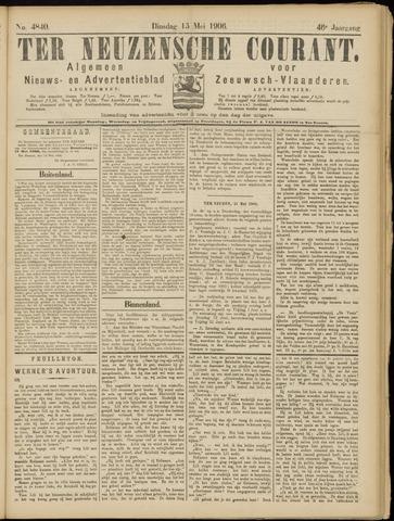 Ter Neuzensche Courant. Algemeen Nieuws- en Advertentieblad voor Zeeuwsch-Vlaanderen / Neuzensche Courant ... (idem) / (Algemeen) nieuws en advertentieblad voor Zeeuwsch-Vlaanderen 1906-05-15