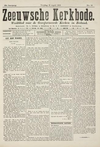 Zeeuwsche kerkbode, weekblad gewijd aan de belangen der gereformeerde kerken/ Zeeuwsch kerkblad 1915-04-16
