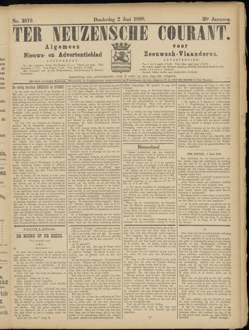Ter Neuzensche Courant. Algemeen Nieuws- en Advertentieblad voor Zeeuwsch-Vlaanderen / Neuzensche Courant ... (idem) / (Algemeen) nieuws en advertentieblad voor Zeeuwsch-Vlaanderen 1898-06-02