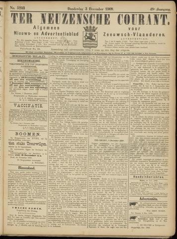 Ter Neuzensche Courant. Algemeen Nieuws- en Advertentieblad voor Zeeuwsch-Vlaanderen / Neuzensche Courant ... (idem) / (Algemeen) nieuws en advertentieblad voor Zeeuwsch-Vlaanderen 1908-12-03