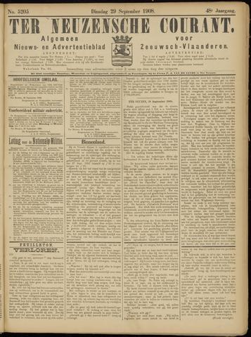 Ter Neuzensche Courant. Algemeen Nieuws- en Advertentieblad voor Zeeuwsch-Vlaanderen / Neuzensche Courant ... (idem) / (Algemeen) nieuws en advertentieblad voor Zeeuwsch-Vlaanderen 1908-09-29