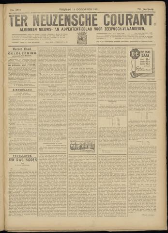 Ter Neuzensche Courant. Algemeen Nieuws- en Advertentieblad voor Zeeuwsch-Vlaanderen / Neuzensche Courant ... (idem) / (Algemeen) nieuws en advertentieblad voor Zeeuwsch-Vlaanderen 1931-12-11