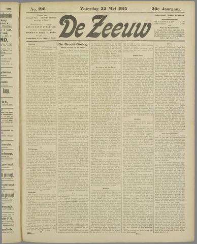 De Zeeuw. Christelijk-historisch nieuwsblad voor Zeeland 1915-05-22