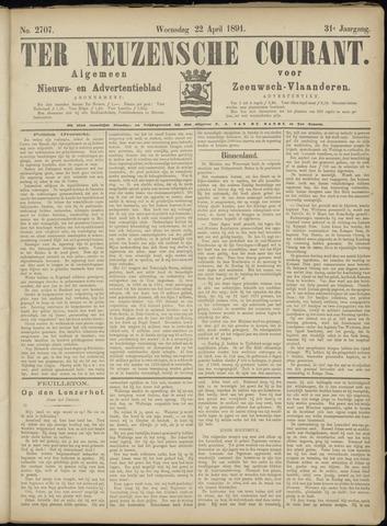 Ter Neuzensche Courant. Algemeen Nieuws- en Advertentieblad voor Zeeuwsch-Vlaanderen / Neuzensche Courant ... (idem) / (Algemeen) nieuws en advertentieblad voor Zeeuwsch-Vlaanderen 1891-04-22