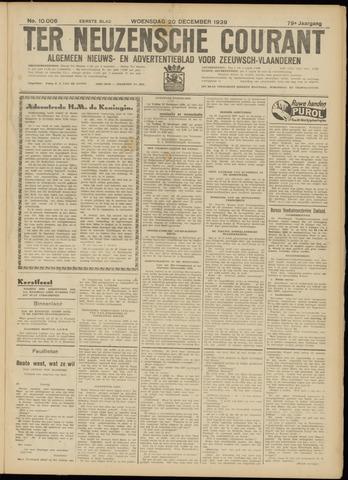 Ter Neuzensche Courant. Algemeen Nieuws- en Advertentieblad voor Zeeuwsch-Vlaanderen / Neuzensche Courant ... (idem) / (Algemeen) nieuws en advertentieblad voor Zeeuwsch-Vlaanderen 1939-12-20