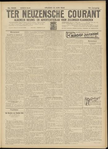 Ter Neuzensche Courant. Algemeen Nieuws- en Advertentieblad voor Zeeuwsch-Vlaanderen / Neuzensche Courant ... (idem) / (Algemeen) nieuws en advertentieblad voor Zeeuwsch-Vlaanderen 1936-06-19