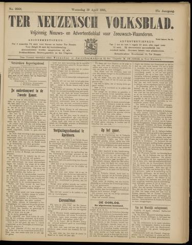 Ter Neuzensch Volksblad. Vrijzinnig nieuws- en advertentieblad voor Zeeuwsch- Vlaanderen / Zeeuwsch Nieuwsblad. Nieuws- en advertentieblad voor Zeeland 1916-04-19