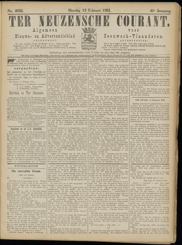 Ter Neuzensche Courant. Algemeen Nieuws- en Advertentieblad voor Zeeuwsch-Vlaanderen / Neuzensche Courant ... (idem) / (Algemeen) nieuws en advertentieblad voor Zeeuwsch-Vlaanderen 1901-02-12