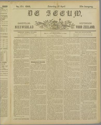 De Zeeuw. Christelijk-historisch nieuwsblad voor Zeeland 1906-04-21