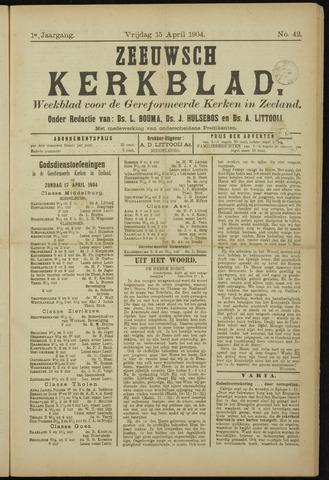 Zeeuwsche kerkbode, weekblad gewijd aan de belangen der gereformeerde kerken/ Zeeuwsch kerkblad 1904-04-15