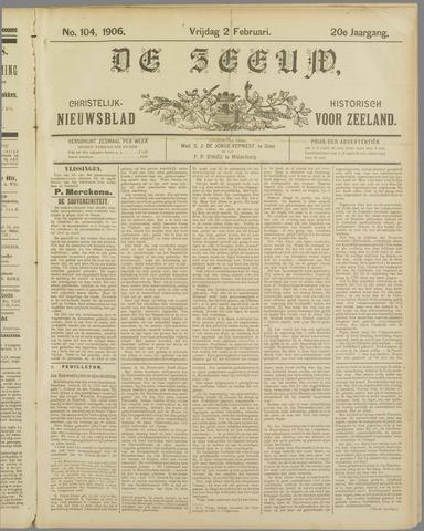 De Zeeuw. Christelijk-historisch nieuwsblad voor Zeeland 1906-02-02