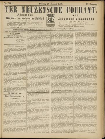 Ter Neuzensche Courant. Algemeen Nieuws- en Advertentieblad voor Zeeuwsch-Vlaanderen / Neuzensche Courant ... (idem) / (Algemeen) nieuws en advertentieblad voor Zeeuwsch-Vlaanderen 1908-01-28