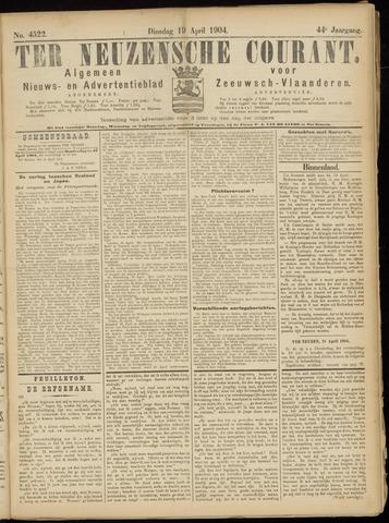 Ter Neuzensche Courant. Algemeen Nieuws- en Advertentieblad voor Zeeuwsch-Vlaanderen / Neuzensche Courant ... (idem) / (Algemeen) nieuws en advertentieblad voor Zeeuwsch-Vlaanderen 1904-04-19