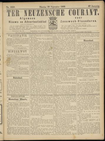 Ter Neuzensche Courant. Algemeen Nieuws- en Advertentieblad voor Zeeuwsch-Vlaanderen / Neuzensche Courant ... (idem) / (Algemeen) nieuws en advertentieblad voor Zeeuwsch-Vlaanderen 1909-09-28