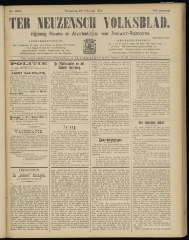 Ter Neuzensch Volksblad. Vrijzinnig nieuws- en advertentieblad voor Zeeuwsch- Vlaanderen / Zeeuwsch Nieuwsblad. Nieuws- en advertentieblad voor Zeeland 1913-02-19