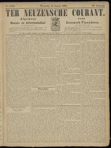 Ter Neuzensche Courant. Algemeen Nieuws- en Advertentieblad voor Zeeuwsch-Vlaanderen / Neuzensche Courant ... (idem) / (Algemeen) nieuws en advertentieblad voor Zeeuwsch-Vlaanderen 1886-01-13