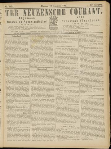 Ter Neuzensche Courant. Algemeen Nieuws- en Advertentieblad voor Zeeuwsch-Vlaanderen / Neuzensche Courant ... (idem) / (Algemeen) nieuws en advertentieblad voor Zeeuwsch-Vlaanderen 1910-08-16