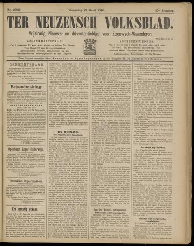 Ter Neuzensch Volksblad. Vrijzinnig nieuws- en advertentieblad voor Zeeuwsch- Vlaanderen / Zeeuwsch Nieuwsblad. Nieuws- en advertentieblad voor Zeeland 1916-03-29