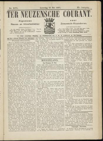 Ter Neuzensche Courant. Algemeen Nieuws- en Advertentieblad voor Zeeuwsch-Vlaanderen / Neuzensche Courant ... (idem) / (Algemeen) nieuws en advertentieblad voor Zeeuwsch-Vlaanderen 1881-05-21