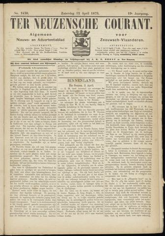 Ter Neuzensche Courant. Algemeen Nieuws- en Advertentieblad voor Zeeuwsch-Vlaanderen / Neuzensche Courant ... (idem) / (Algemeen) nieuws en advertentieblad voor Zeeuwsch-Vlaanderen 1879-04-12
