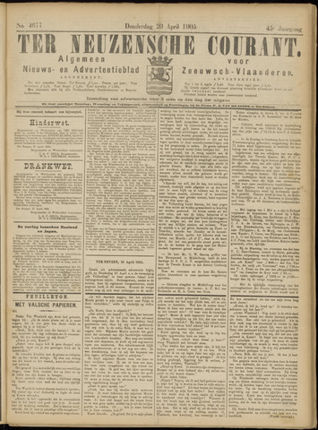 Ter Neuzensche Courant. Algemeen Nieuws- en Advertentieblad voor Zeeuwsch-Vlaanderen / Neuzensche Courant ... (idem) / (Algemeen) nieuws en advertentieblad voor Zeeuwsch-Vlaanderen 1905-04-20