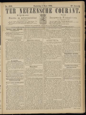 Ter Neuzensche Courant. Algemeen Nieuws- en Advertentieblad voor Zeeuwsch-Vlaanderen / Neuzensche Courant ... (idem) / (Algemeen) nieuws en advertentieblad voor Zeeuwsch-Vlaanderen 1903-03-05