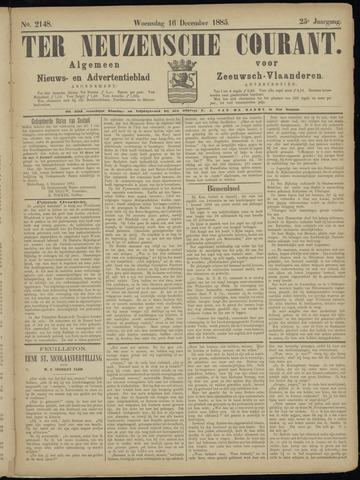 Ter Neuzensche Courant. Algemeen Nieuws- en Advertentieblad voor Zeeuwsch-Vlaanderen / Neuzensche Courant ... (idem) / (Algemeen) nieuws en advertentieblad voor Zeeuwsch-Vlaanderen 1885-12-16