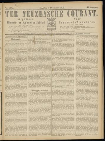 Ter Neuzensche Courant. Algemeen Nieuws- en Advertentieblad voor Zeeuwsch-Vlaanderen / Neuzensche Courant ... (idem) / (Algemeen) nieuws en advertentieblad voor Zeeuwsch-Vlaanderen 1909-12-04