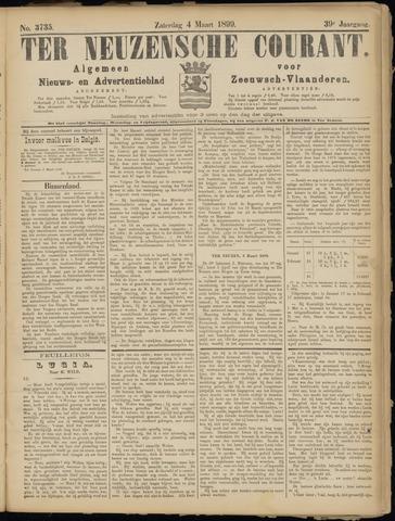 Ter Neuzensche Courant. Algemeen Nieuws- en Advertentieblad voor Zeeuwsch-Vlaanderen / Neuzensche Courant ... (idem) / (Algemeen) nieuws en advertentieblad voor Zeeuwsch-Vlaanderen 1899-03-04