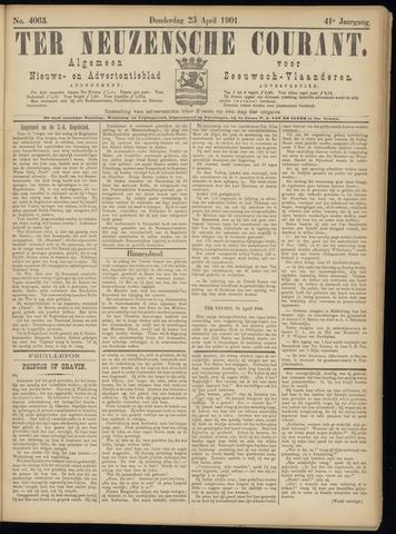 Ter Neuzensche Courant. Algemeen Nieuws- en Advertentieblad voor Zeeuwsch-Vlaanderen / Neuzensche Courant ... (idem) / (Algemeen) nieuws en advertentieblad voor Zeeuwsch-Vlaanderen 1901-04-25