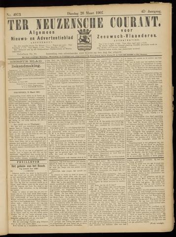 Ter Neuzensche Courant. Algemeen Nieuws- en Advertentieblad voor Zeeuwsch-Vlaanderen / Neuzensche Courant ... (idem) / (Algemeen) nieuws en advertentieblad voor Zeeuwsch-Vlaanderen 1907-03-26