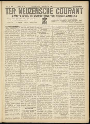 Ter Neuzensche Courant. Algemeen Nieuws- en Advertentieblad voor Zeeuwsch-Vlaanderen / Neuzensche Courant ... (idem) / (Algemeen) nieuws en advertentieblad voor Zeeuwsch-Vlaanderen 1940-08-16