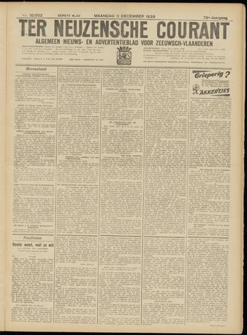 Ter Neuzensche Courant. Algemeen Nieuws- en Advertentieblad voor Zeeuwsch-Vlaanderen / Neuzensche Courant ... (idem) / (Algemeen) nieuws en advertentieblad voor Zeeuwsch-Vlaanderen 1939-12-11