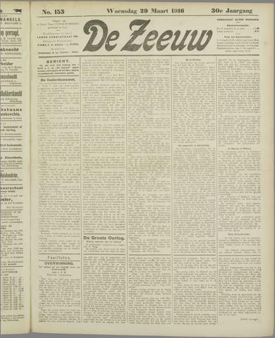 De Zeeuw. Christelijk-historisch nieuwsblad voor Zeeland 1916-03-29