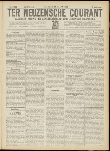 Ter Neuzensche Courant. Algemeen Nieuws- en Advertentieblad voor Zeeuwsch-Vlaanderen / Neuzensche Courant ... (idem) / (Algemeen) nieuws en advertentieblad voor Zeeuwsch-Vlaanderen 1939-03-27