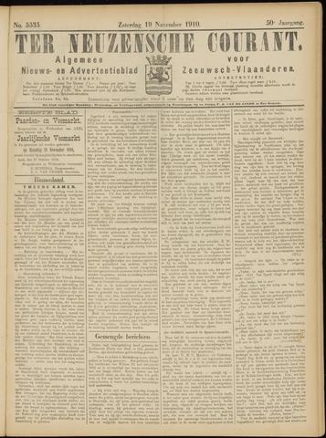 Ter Neuzensche Courant. Algemeen Nieuws- en Advertentieblad voor Zeeuwsch-Vlaanderen / Neuzensche Courant ... (idem) / (Algemeen) nieuws en advertentieblad voor Zeeuwsch-Vlaanderen 1910-11-19