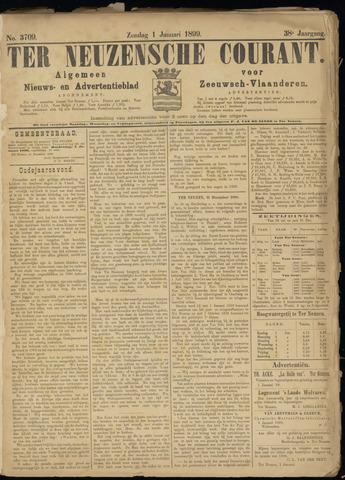 Ter Neuzensche Courant. Algemeen Nieuws- en Advertentieblad voor Zeeuwsch-Vlaanderen / Neuzensche Courant ... (idem) / (Algemeen) nieuws en advertentieblad voor Zeeuwsch-Vlaanderen 1899-01-01