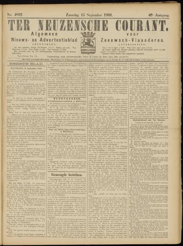 Ter Neuzensche Courant. Algemeen Nieuws- en Advertentieblad voor Zeeuwsch-Vlaanderen / Neuzensche Courant ... (idem) / (Algemeen) nieuws en advertentieblad voor Zeeuwsch-Vlaanderen 1906-09-15