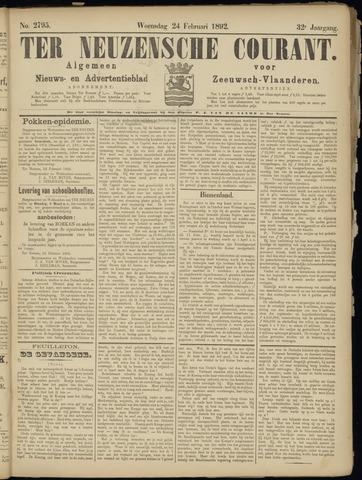 Ter Neuzensche Courant. Algemeen Nieuws- en Advertentieblad voor Zeeuwsch-Vlaanderen / Neuzensche Courant ... (idem) / (Algemeen) nieuws en advertentieblad voor Zeeuwsch-Vlaanderen 1892-02-24