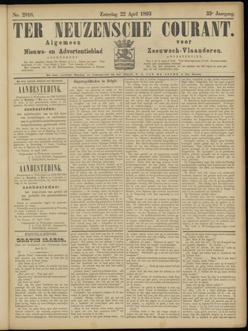 Ter Neuzensche Courant. Algemeen Nieuws- en Advertentieblad voor Zeeuwsch-Vlaanderen / Neuzensche Courant ... (idem) / (Algemeen) nieuws en advertentieblad voor Zeeuwsch-Vlaanderen 1893-04-22