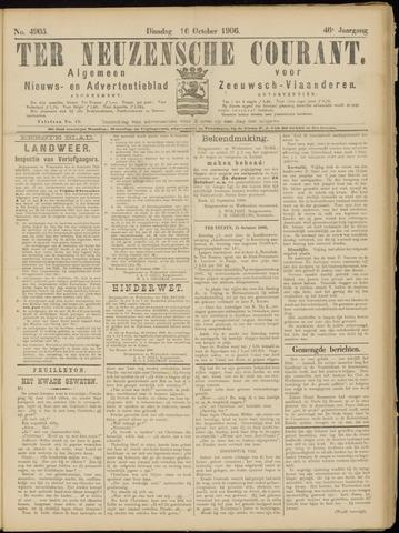 Ter Neuzensche Courant. Algemeen Nieuws- en Advertentieblad voor Zeeuwsch-Vlaanderen / Neuzensche Courant ... (idem) / (Algemeen) nieuws en advertentieblad voor Zeeuwsch-Vlaanderen 1906-10-16