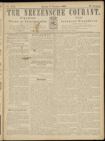 Ter Neuzensche Courant. Algemeen Nieuws- en Advertentieblad voor Zeeuwsch-Vlaanderen / Neuzensche Courant ... (idem) / (Algemeen) nieuws en advertentieblad voor Zeeuwsch-Vlaanderen 1909-11-02
