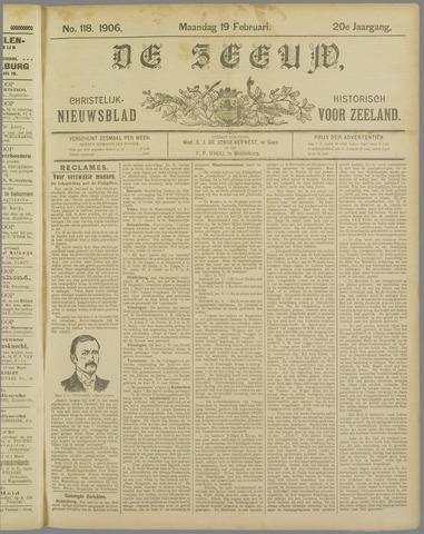 De Zeeuw. Christelijk-historisch nieuwsblad voor Zeeland 1906-02-19
