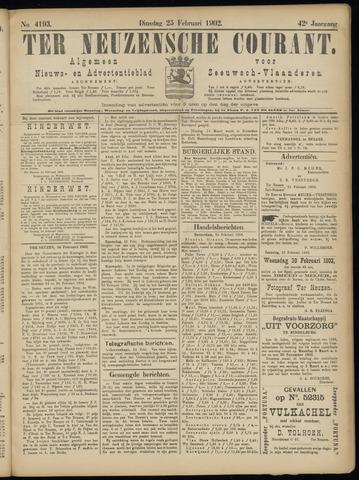 Ter Neuzensche Courant. Algemeen Nieuws- en Advertentieblad voor Zeeuwsch-Vlaanderen / Neuzensche Courant ... (idem) / (Algemeen) nieuws en advertentieblad voor Zeeuwsch-Vlaanderen 1902-02-25