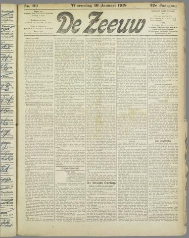 De Zeeuw. Christelijk-historisch nieuwsblad voor Zeeland 1918-01-16