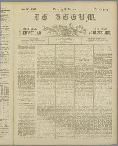 De Zeeuw. Christelijk-historisch nieuwsblad voor Zeeland 1904-02-13