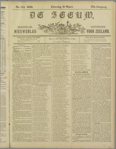 De Zeeuw. Christelijk-historisch nieuwsblad voor Zeeland 1906-03-31