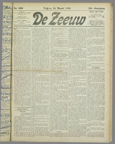 De Zeeuw. Christelijk-historisch nieuwsblad voor Zeeland 1918-03-15